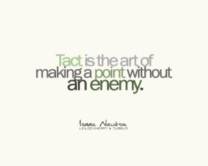 tact-is-the-art-of-making-a-point